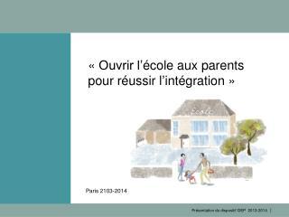 «Ouvrir l' école aux parents pour réussir l ' intégration»
