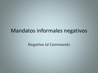 Mandatos informales negativos