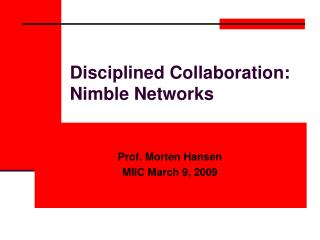 Disciplined Collaboration: Nimble Networks