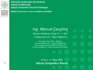 Ing. Manuel Cecchini Esperto Qualificato  Grado III – n° 603 Collaboratore S.C. Fisica Sanitaria