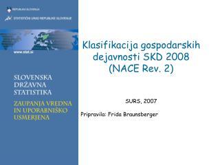 Klasifikacija gospodarskih dejavnosti SKD 2008 NACE Rev. 2