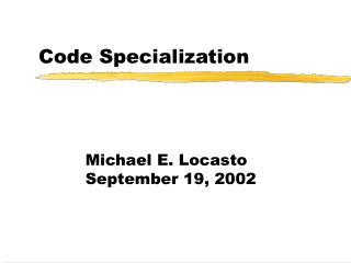 Code Specialization