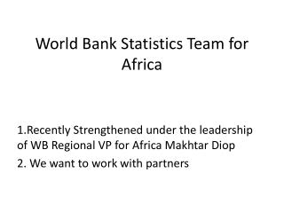 World Bank Statistics Team for Africa