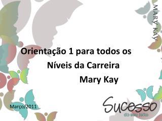 Orientação 1 para todos os  Níveis da Carreira Mary Kay