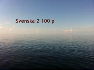 Svenska 2 100 p