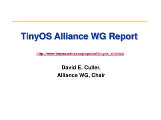 TinyOS Alliance WG Report