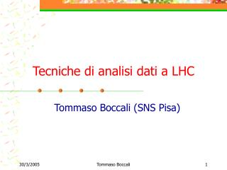 Tecniche di analisi dati a LHC