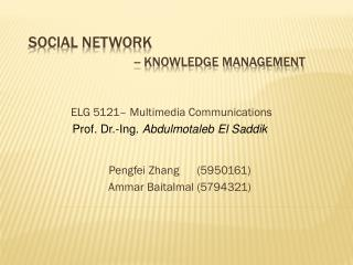 Social Network -- Knowledge Management
