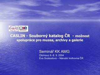 Seminář KK AMG  Olomouc 6.-8. 9. 2004 Eva Svobodová – Národní knihovna ČR