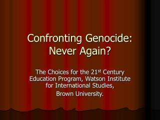Confronting Genocide: Never Again?