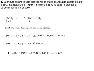 BaSO 4                                        Ba ++    +  SO 4 =