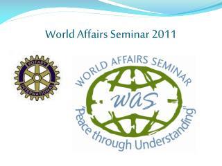 World Affairs Seminar 2011