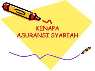 KENAPA ASURANSI SYARIAH