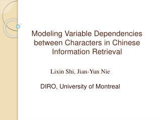 Modeling Variable Dependencies between Characters in Chinese Information Retrieval