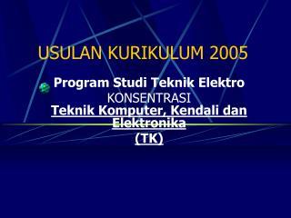 USULAN KURIKULUM 2005