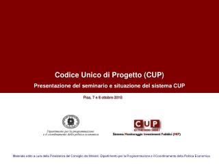 Codice Unico di Progetto (CUP)  Presentazione del seminario e situazione del sistema CUP