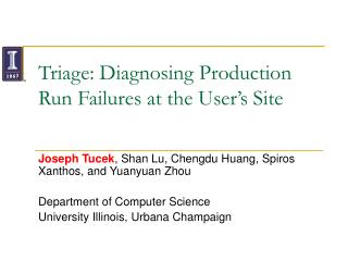 Triage: Diagnosing Production Run Failures at the User�s Site