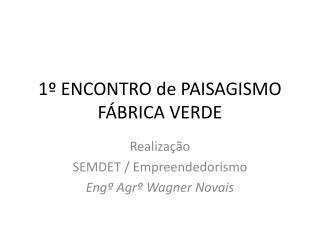 1º ENCONTRO de PAISAGISMO FÁBRICA VERDE