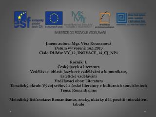 Jméno autora: Mgr. Věra Kocmanová Datum vytvoření: 14.1.2013 Číslo DUMu: VY_12_INOVACE_14_CJ_NP1