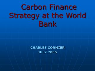 Carbon Finance Strategy at the World Bank