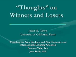 """Thoughts"" on  Winners and Losers"