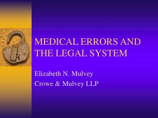 MEDICAL ERRORS AND THE LEGAL SYSTEM