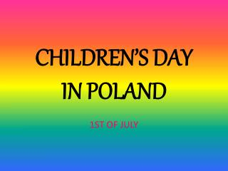 CHILDREN'S DAY  IN POLAND