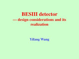 BESIII detector  ---  design considerations and its realization