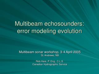 Multibeam echosounders:  error modeling evolution