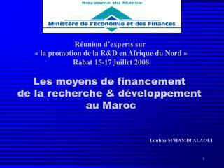 Réunion d'experts sur  « la promotion de la R&D en Afrique du Nord » Rabat 15-17 juillet 2008