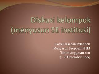Diskusi kelompok  ( menyusun  SE  institusi )