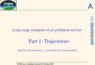 Long range transport of air pollution service: Part 1: Trajectories
