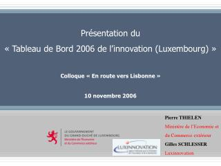 Présentation du « Tableau de Bord 2006 de l'innovation (Luxembourg) »