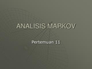 ANALISIS MARKOV