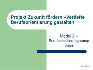 Projekt Zukunft fördern –Vertiefte Berufsorientierung gestalten