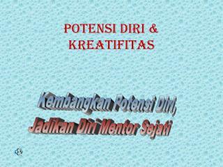 POTENSI DIRI & KREATIFITAS