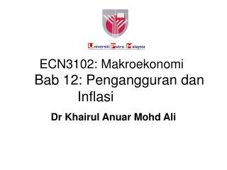 ECN3102: Makroekonomi      Bab 12: Pengangguran dan Inflasi