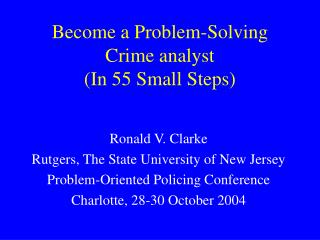 Become a Problem-Solving Crime analyst In 55 Small Steps