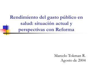 Rendimiento del gasto público en salud: situación actual y perspectivas con Reforma