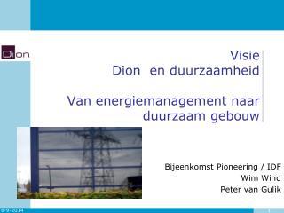 Visie  Dion  en duurzaamheid Van energiemanagement naar duurzaam gebouw