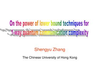 Shengyu Zhang The Chinese University of Hong Kong