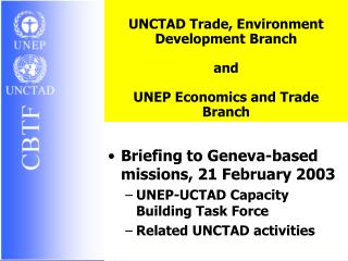 UNCTAD Trade, Environment  Development Branch and UNEP Economics and Trade Branch