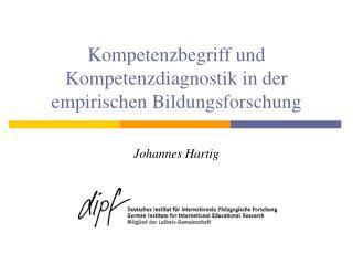 Kompetenzbegriff und Kompetenzdiagnostik in der empirischen Bildungsforschung