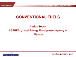 CONVENTIONAL FUELS Carlos Sousa AGENEAL, Local Energy Management Agency of Almada