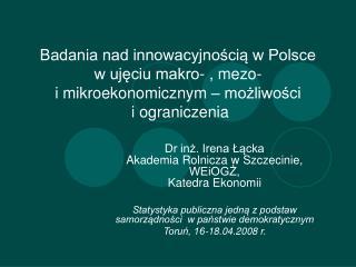 Badania nad innowacyjnoscia w Polsce  w ujeciu makro- , mezo-  i mikroekonomicznym   mozliwosci  i ograniczenia