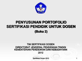 PENYUSUNAN PORTOFOLIO  SERTIFIKASI PENDIDIK UNTUK DOSEN ( B uku  2)