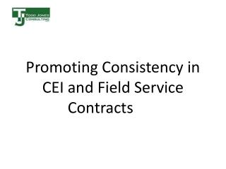 Promoting Consistency in CEI and Field Service Contracts