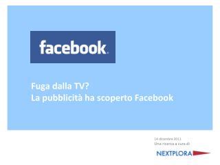 Fuga dalla TV? La pubblicità ha scoperto Facebook