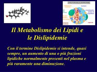 Il Metabolismo dei Lipidi e le Dislipidemie