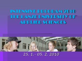 INTENSIVE PROGRAM 2010   THE HANZE UNIVERSITY OF APPLIED SCIENCES